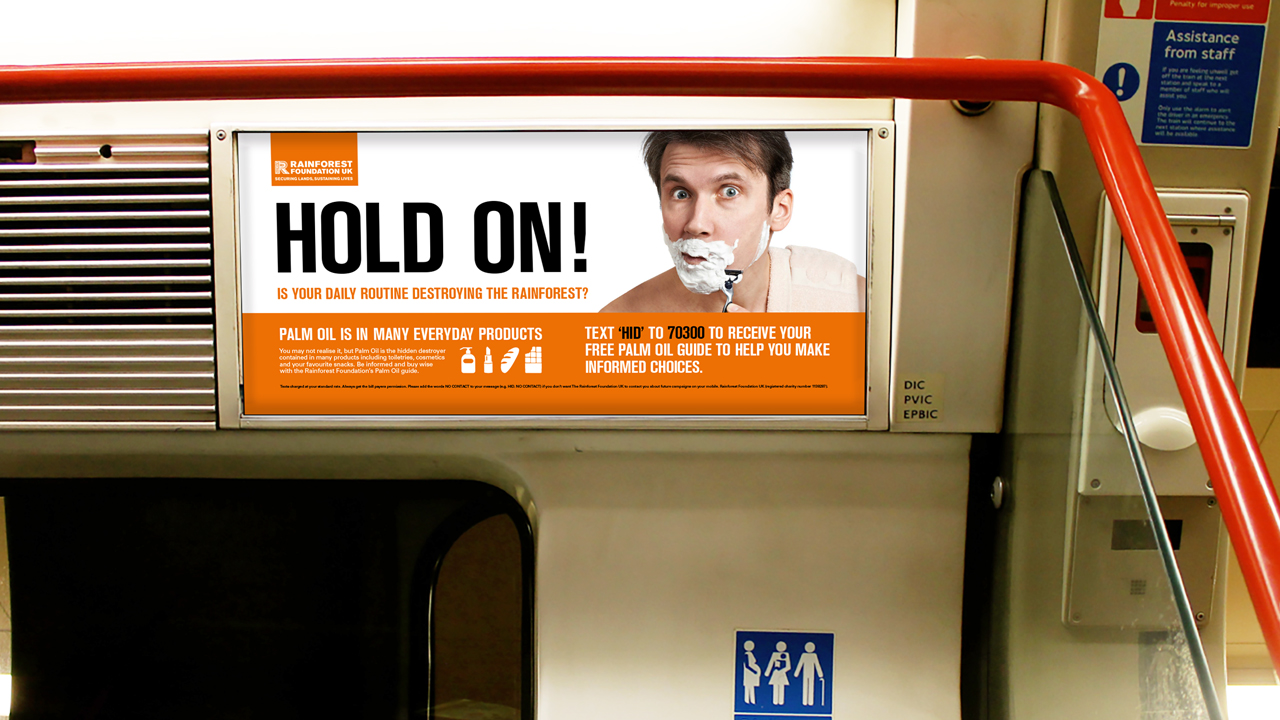 Rainforest Foundation UK campaign poster to educate people about the dangers of palm oil